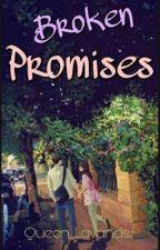 Broken Promises [on-going] by Queen_Lavander