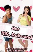 Her Mr. Rebound (ManoLoisa) by basicwanderer