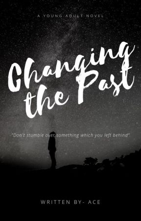 CHANGING THE PAST by love_me_ace