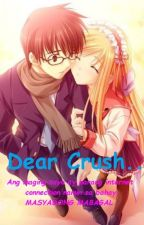 Dear Crush.... [{COMPLETED}] by bzjxnhx
