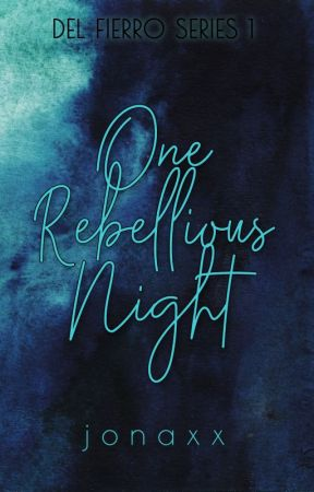 One Rebellious Night (GLS/Del Fierro #1) by jonaxx
