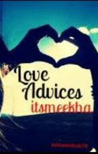 Love Advices by itsmeekha