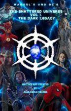 Marvel's and DC's The Shattered Universe Volume 1: The Dark Legacy by JuanCarloVillena