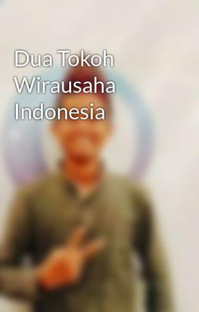 Dua Tokoh Wirausaha Indonesia by Muhtaramin3
