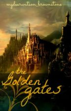 The Golden Gates [NaNoWriMo] by mydearwatson