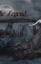 The Legend Of Mermaids by XxStainedKISSxX