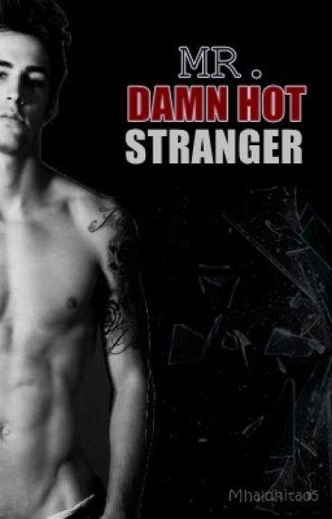MR. DAMN HOT STRANGER