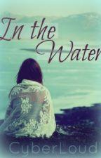 In the Water by CyberLoud