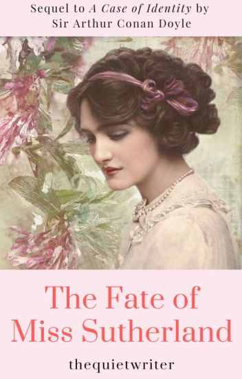 The Fate of Miss Sutherland (A Sherlock Holmes Fanfiction story)