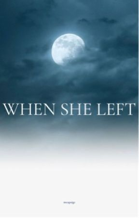 When She Left by meapaige