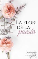 La flor de la poesía by -Sweethazelnut-
