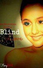 Blind Love (One Direction Love Story) by FieryRed