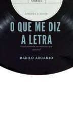 O Que Me Diz a Letra by daniloarcanjo