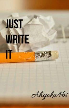 Just Write It by Ahyoka4bs