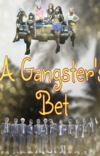 A Gangster's Bet♥ [ EXO Fanfic-ON HOLD] by Msjkobxp