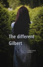 The different Gilbert by readerisdepressed