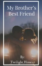 My Brother's Best Friend [ Riverdale Fanfic] by Twilight_Hime10