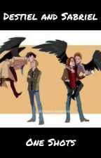 Destiel and Sabriel One Shots by MeganW923