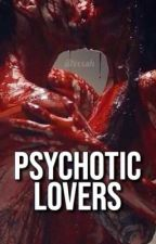 Psychotic Lovers by iitrxxsh