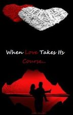 When Love Takes Its Course...ONE-SHOTS (Story#7 Krisjoy updated!) by fasheek04