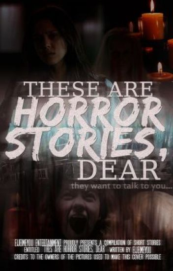 These are Horror Stories, Dear