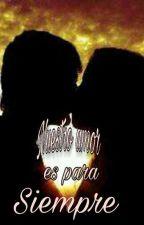 Nuestro amor es para siempre by villarvicky