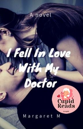 I Fell in Love With My Doctor by MargaretInCanada