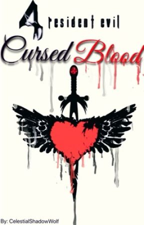 Resident Evil 4: Cursed Blood (Leon Kennedy x OC) by CelestialShadowWolf