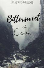 Bittersweet Of Love by pubymaulidya
