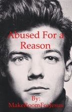Abused For A Reason (Larry Stylinson) BOOK ONE by MakeRoomForJesus