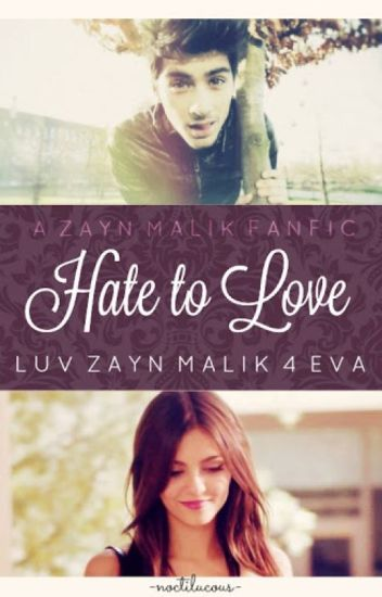 Hate To Love ( A Zayn Malik Fanfic)