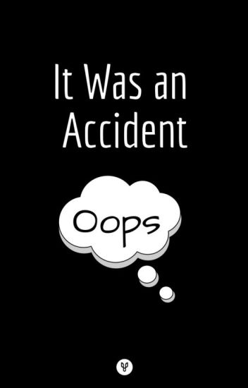 It Was an Accident