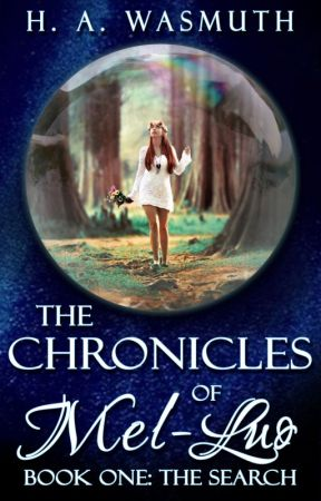The Chronicles of Mel-Luo (Book One: The Search) by LadyWazzy
