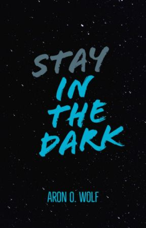 Stay In The Dark | BxB by aronolivowolf