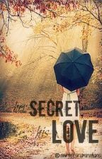 Her Secret; His Love [Watty Award] by awritersruminations