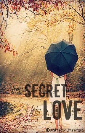 Her Secret; His Love [Watty Award] by awritersruminations