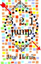 3, 2, 1, Jump! (Completed) by jane472