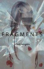 F R A G M E N T S by tinyotaku_