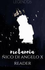 metanoia // nico di angelo x reader by legend126