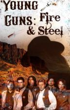 Young Guns: Fire and Steel by Literarydragon