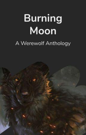 Burning Moon: A Werewolf Anthology by werewolf