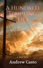 A Hundred Tempting Lies by AndrewCasto