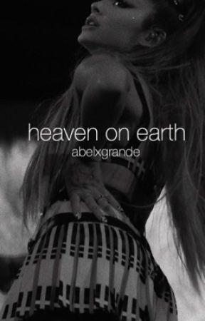 heaven on earth- the weeknd x ariana grande by abelxgrande