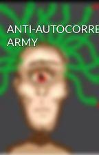 ANTI-AUTOCORRECT ARMY by Sev_Elev