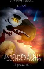 [I vostri disegni] Ascended Alpha- il primo re by Maoo-nii