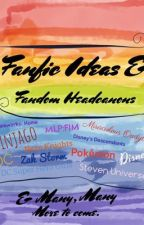 Fanfic Ideas & Fandom Headcanons (And lots of other randomness let's be real) by RubyRed883