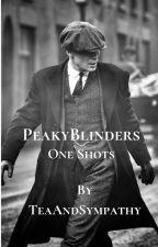 Peaky Blinders One Shots and Imagines (Reader Insert) by TeaAndSympathy
