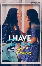 I Have Two Moms, And They're Famous. ➳ (A Camren/Fifth Harmony/You Fanfic) by cabello_sin