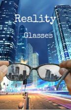 Reality Glasses by NaomiAbel9