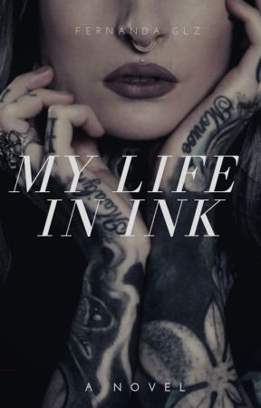MY LIFE IN INK by FernandaGonzalez871